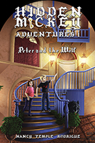 HIDDEN MICKEY ADVENTURES 1: Peter and the Wolf - Paperback Edition